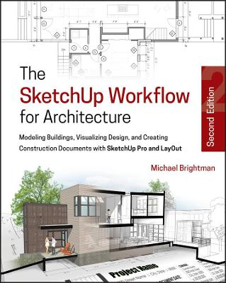 The SketchUp Workflow for Architecture - Michael Brightman