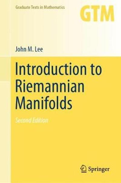Introduction to Riemannian Manifolds - John M. Lee