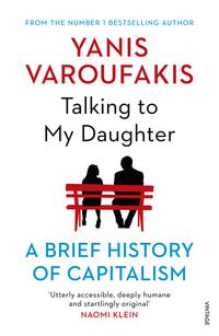 Talking to My Daughter About the Economy - Yanis Varoufakis