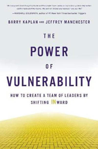 The Power of Vulnerability - Barry Kaplan