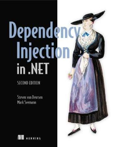 Dependency Injection in .NET Core - Mark Seemann