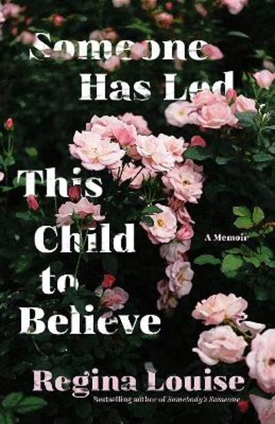 Someone Has Led This Child to Believe - Regina Louise