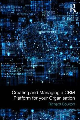Creating and Managing a CRM Platform for your Organisation - Richard Boulton