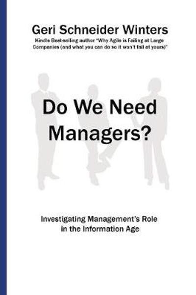 Do We Need Managers? - Geri Schneider Winters