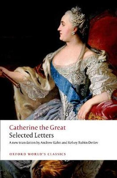 Catherine the Great: Selected Letters - Catherine The Great