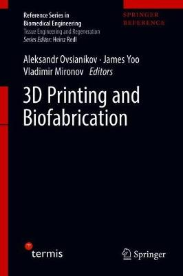 3D Printing and Biofabrication - Aleksandr Ovsianikov
