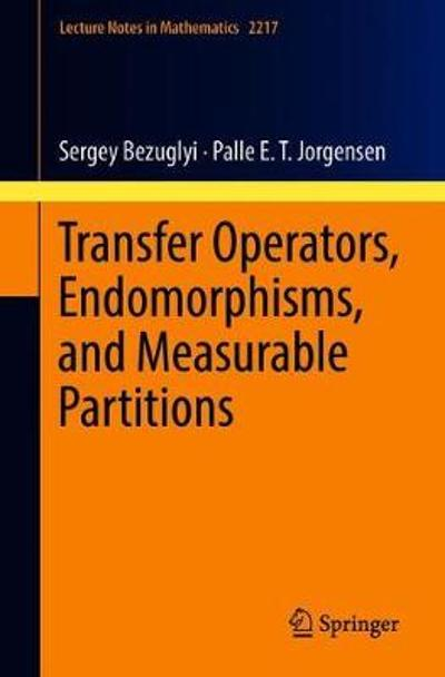 Transfer Operators, Endomorphisms, and Measurable Partitions - Sergey Bezuglyi