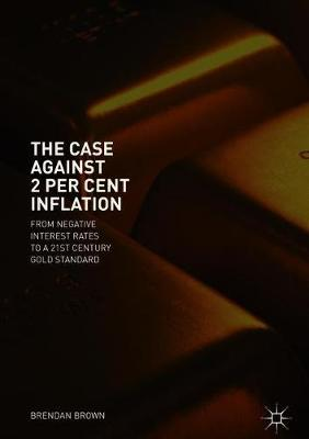 The Case Against 2 Per Cent Inflation - Brendan Brown