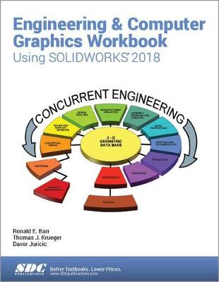 Engineering & Computer Graphics Workbook Using SOLIDWORKS 2018 - Ronald E. Barr