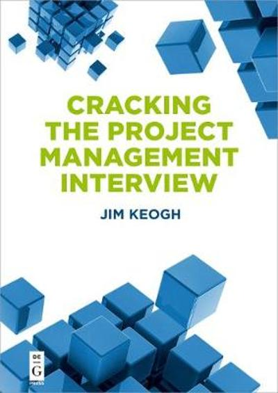 Cracking the Project Management Interview - Jim Keogh