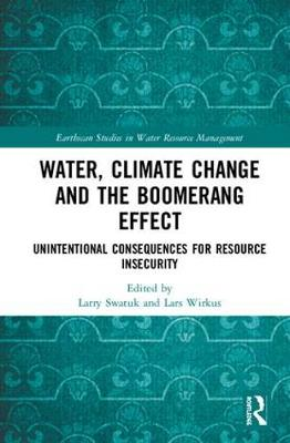 Water, Climate Change and the Boomerang Effect - Larry Swatuk