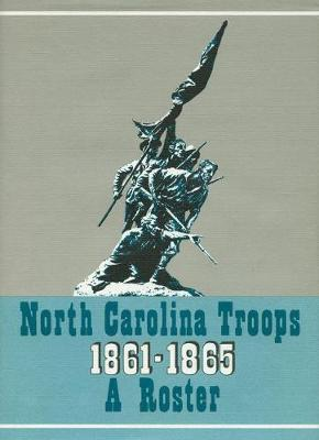 North Carolina Troops 1861-1865: A Roster, Volume 21 - Matthew Brown
