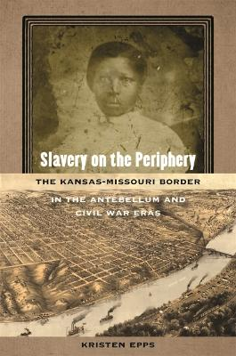 Slavery on the Periphery - Kristen Epps