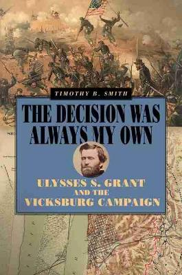 The Decision Was Always My Own - Timothy B. Smith