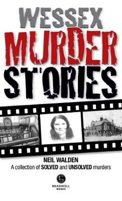 Wessex Murder Stories - Neil Walden