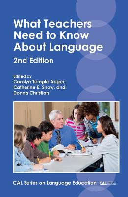 What Teachers Need to Know About Language - Carolyn Temple Adger