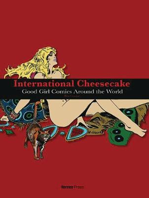 International Cheesecake: Good Girl Comics Around the World - Ron Goulart