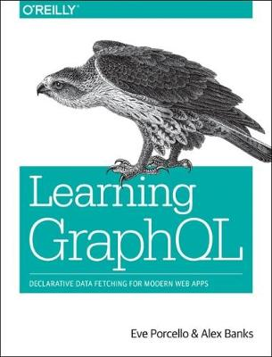 Learning GraphQL - Eve Porcello