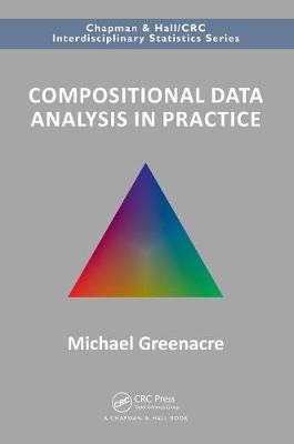 Compositional Data Analysis in Practice - Michael Greenacre