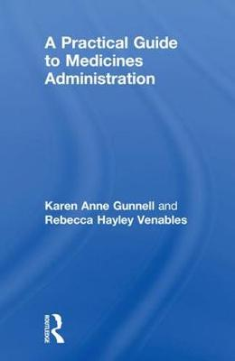 A Practical Guide to Medicine Administration - Rebecca Hayley Venables