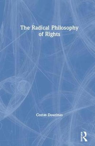 The Radical Philosophy of Rights - Costas Douzinas