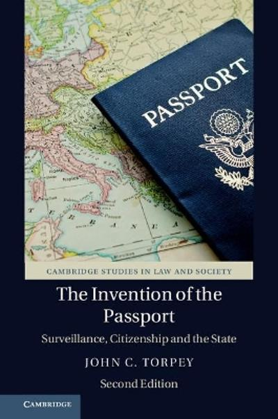 The Invention of the Passport - John C. Torpey