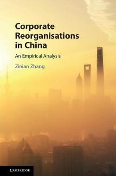 Corporate Reorganisations in China - Zinian Zhang