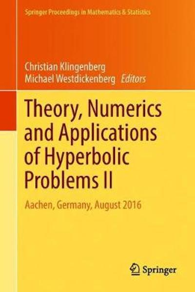 Theory, Numerics and Applications of Hyperbolic Problems II - Christian Klingenberg