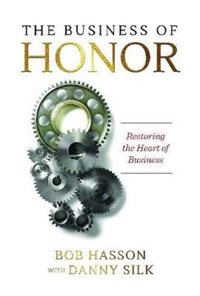 The Business of Honor - Danny Silk