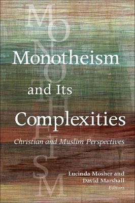 Monotheism and Its Complexities - Lucinda Mosher