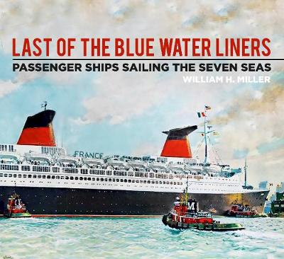Last of the Blue Water Liners - William H. Miller