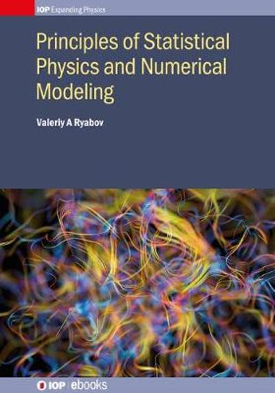 Principles of Statistical Physics and Numerical Modeling - Professor Valeriy A Ryabov