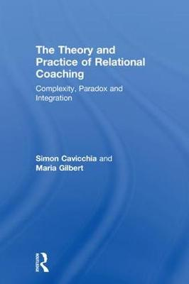 The Theory and Practice of Relational Coaching - Simon Cavicchia