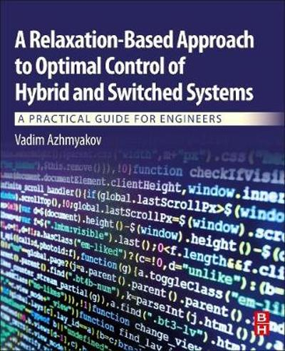 A Relaxation-Based Approach to Optimal Control of Hybrid and Switched Systems - Vadim Azhmyakov