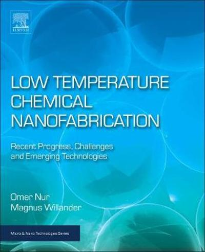 Low Temperature Chemical Nanofabrication - Omer Nur