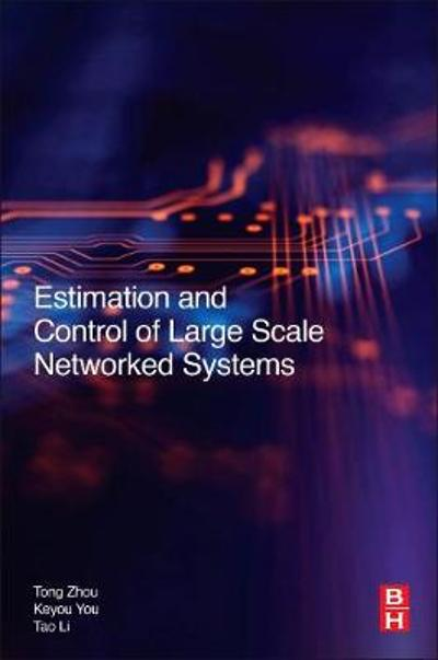 Estimation and Control of Large-Scale Networked Systems - Tong Zhou