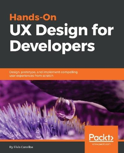 Hands-On UX Design for Developers - Elvis Canziba