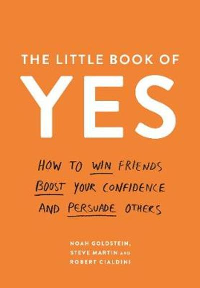 The Little Book of Yes - Noah Goldstein