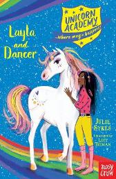 Unicorn Academy: Layla and Dancer - Julie Sykes Lucy Truman