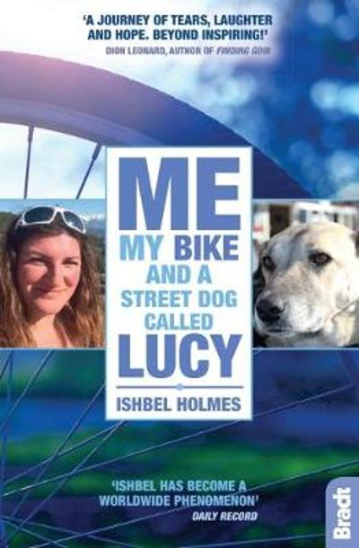 Me, My Bike and a Street Dog Called Lucy - Ishbel Holmes