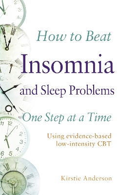 How to Beat Insomnia and Sleep Problems One Step at a Time - Kirstie Anderson