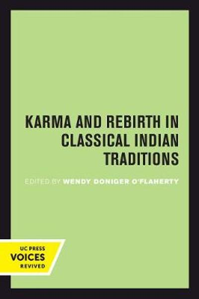 Karma and Rebirth in Classical Indian Traditions - Wendy Doniger O'Flaherty