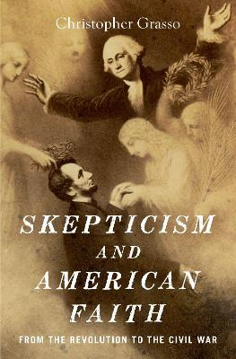 Skepticism and American Faith - Christopher Grasso