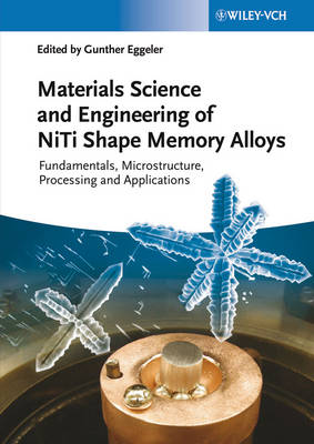 Material Science and Engineering of NiTi Shape Memory Alloys - Gunther Eggeler