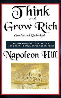 Think and Grow Rich Complete and Unabridged - Napoleon Hill