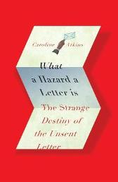 What a Hazard a Letter Is - Caroline Atkins