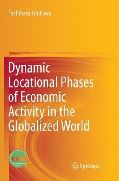 Dynamic Locational Phases of Economic Activity in the Globalized World - Toshiharu Ishikawa
