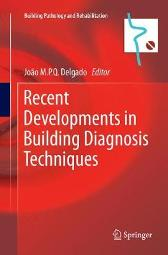 Recent Developments in Building Diagnosis Techniques - Joao M.P.Q. Delgado