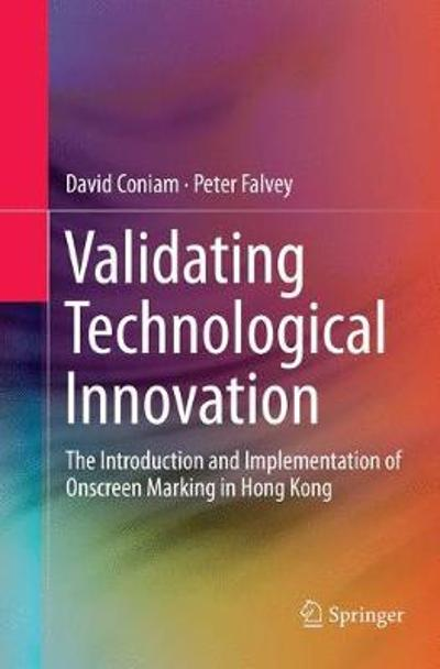 Validating Technological Innovation - David Coniam