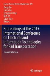 Proceedings of the 2015 International Conference on Electrical and Information Technologies for Rail Transportation - Yong Qin Limin Jia Jianghua Feng Min An Lijun Diao